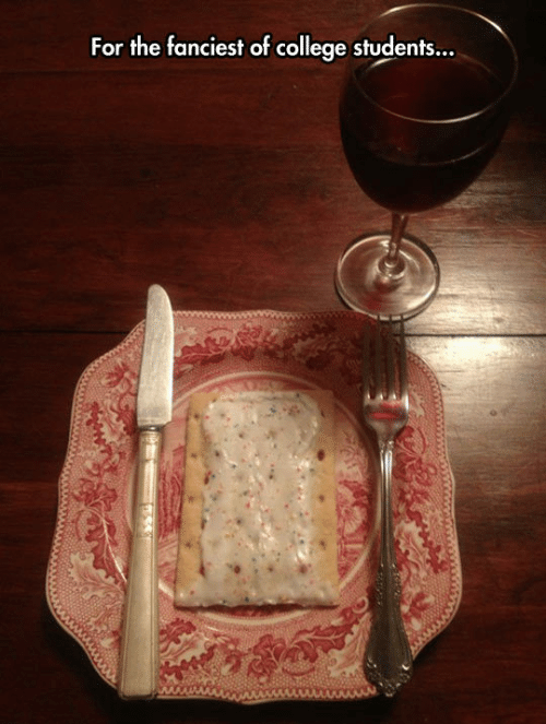 meme about a pop tart and a glass of wine as fancy dinner for college students