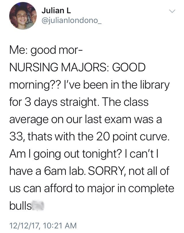 Tweet where someone says 'Good morning' to a nursing major and the nursing major goes off about how much studying they have to do