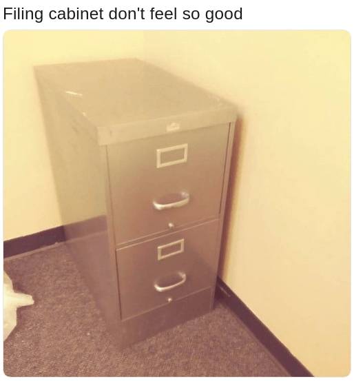 filing cabinet is disappearing, not feeling so good