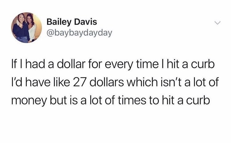 tweet post about getting a dollar every time you hit a curb