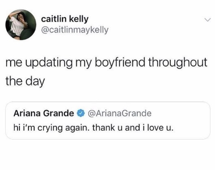 ariana grande tweet post about updating your boyfriend throughout the day