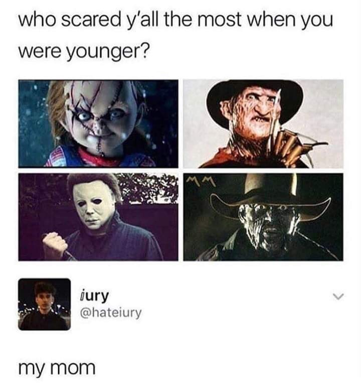 meme tweet about being scared of your mom the most when you were younger