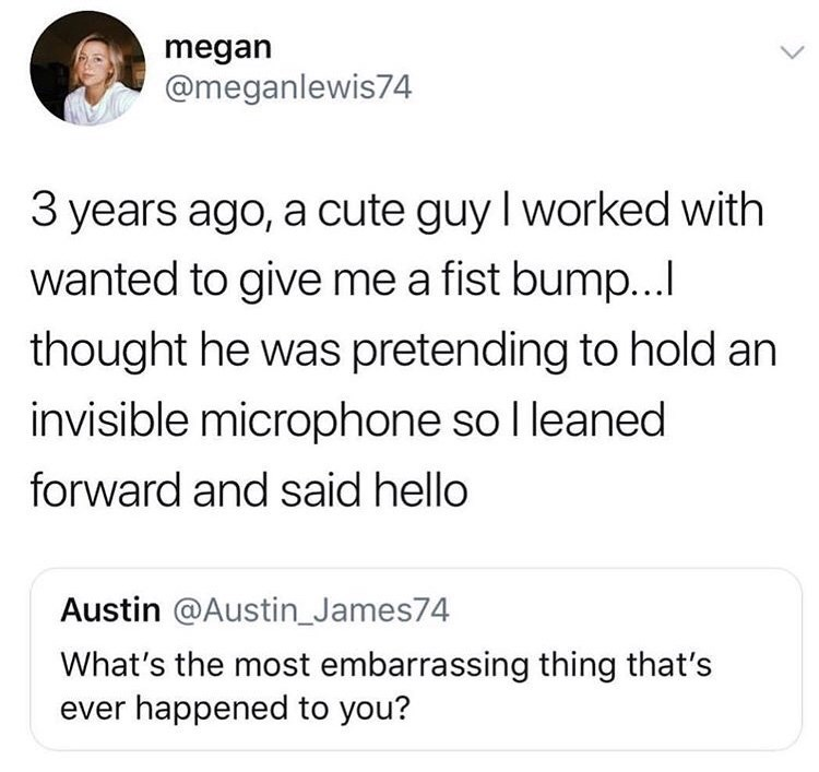 tweet post about thinking a fist bump meant the person was holding out a microphone to you