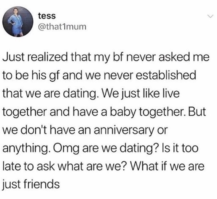 post about realizing your boyfriend never asked you to be his girlfriend by: @that1mum