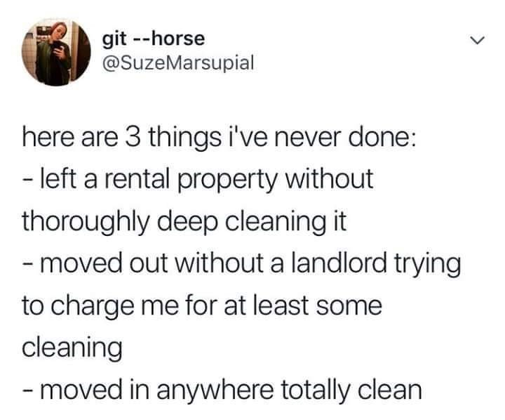 tweet post about moving and having to clean the apartment but never going into a clean apartment by: @SuzeMarsupial