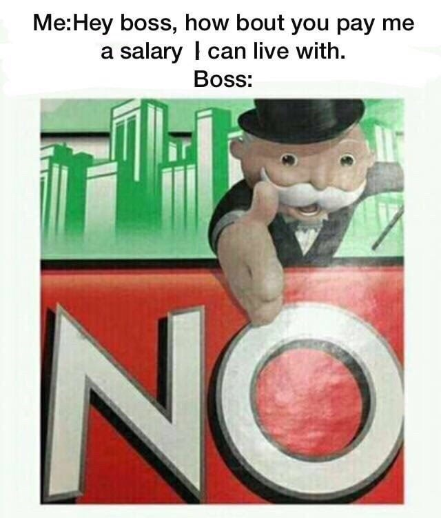 meme about asking your boss for a real salary and not monopoly money