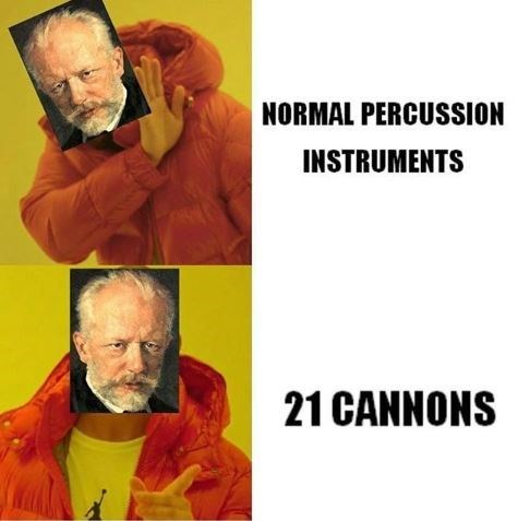 Drake hotline meme about Tchaikovsky using cannons in his 1812 Overture