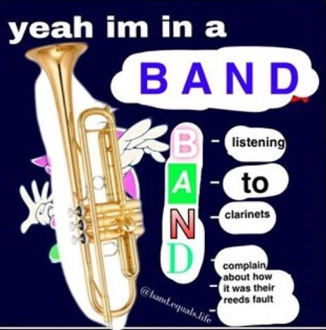 wrong acronym meme about how being in a band is listening to clarinet players complain