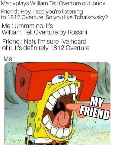 Spongebob meme about wanting to bite the finger off someone who mixes up overtures