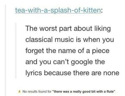 Tumblr post about not being able to google classical pieces because you can't describe them