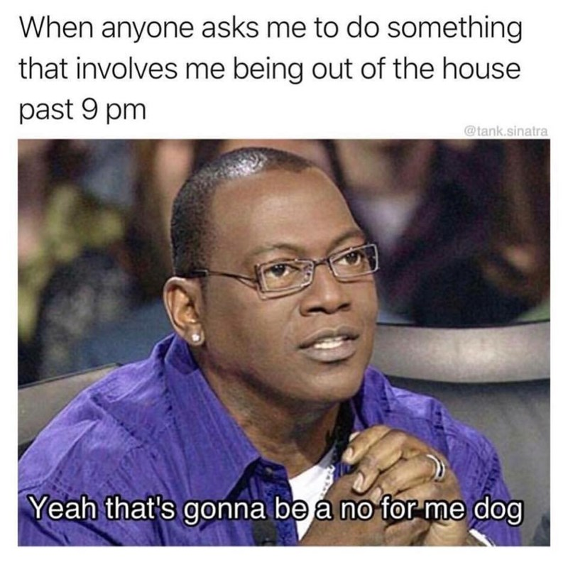 meme about not wanting to go out after 9pm