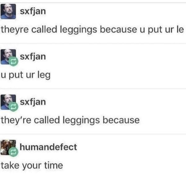 post about a man explaining why leggings are called leggings