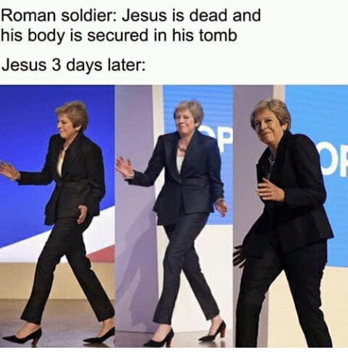 dancing Theresa May meme about Jesus rising from the dead
