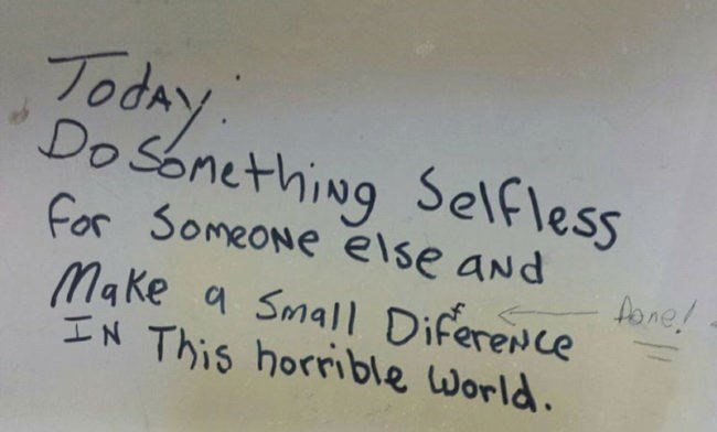 Text - Today Do Sonething Selfless for SomeoNe else aNd Make a Small Diference IN This horrible World. Aone!