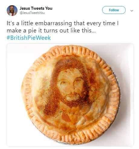 Tweet about how every time Jesus bakes a pie it comes out with his image on its crust