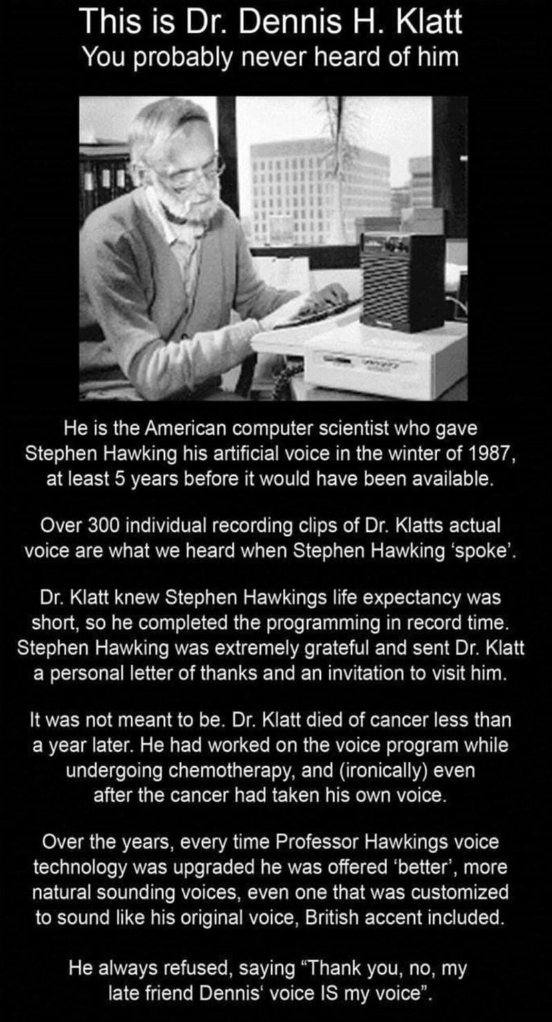 post about a man names Dr. Dennis H. Klatt who gave Stephen Hawking his artificial voice
