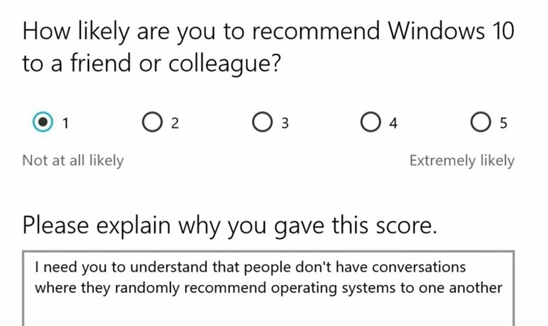"Text that reads, ""How likely are you to recommend Windows 10 to a friend or colleague?"" above a review of the product where someone says that they do not often sit around talking about operating systems to friends"