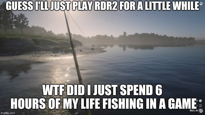RDR2 meme about realizing you spend hours doing mundane activities in the game