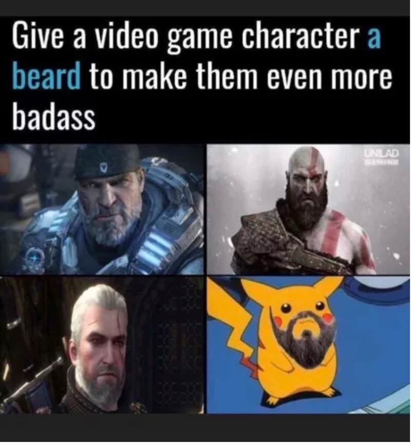 meme - Internet meme - Give a video game character a beard to make them even more badass UNILAD