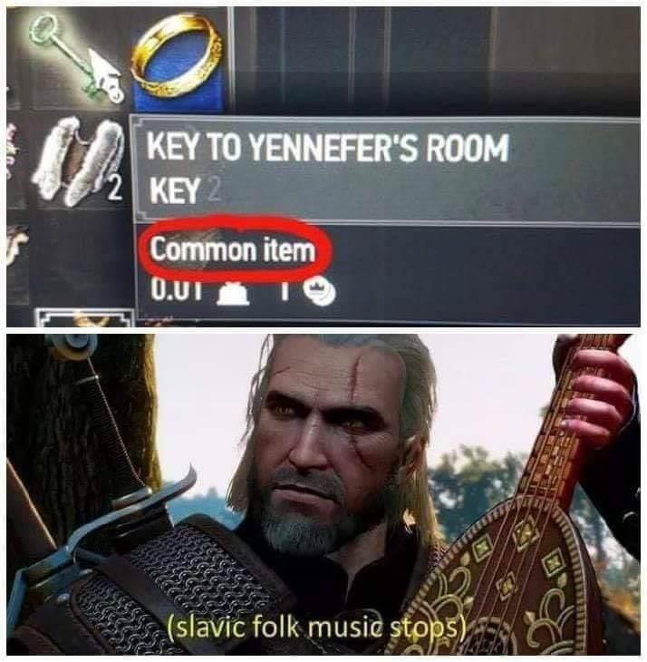 meme - Fictional character - KEY TO YENNEFER'S ROOM 2 KEY2 Common item O.UI (slavic folk music stops)