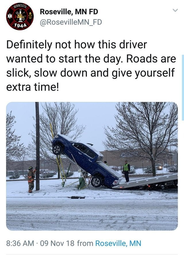 Adaptation - MINNESOA Roseville, MN FD @RosevilleMN_FD 1944 Definitely not how this driver wanted to start the day. Roads are slick, slow down and give yourself extra time! 8:36 AM 09 Nov 18 from Roseville, MN