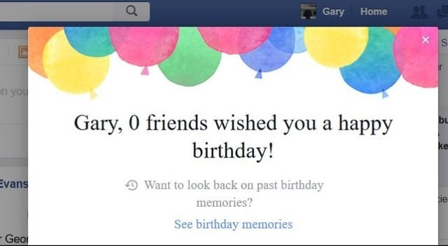 Text - 2 Gary Home n you Gary, 0 friends wished you a happy birthday! bu ke Evans Want to look back on past birthday ie memories? See birthday memories Geo
