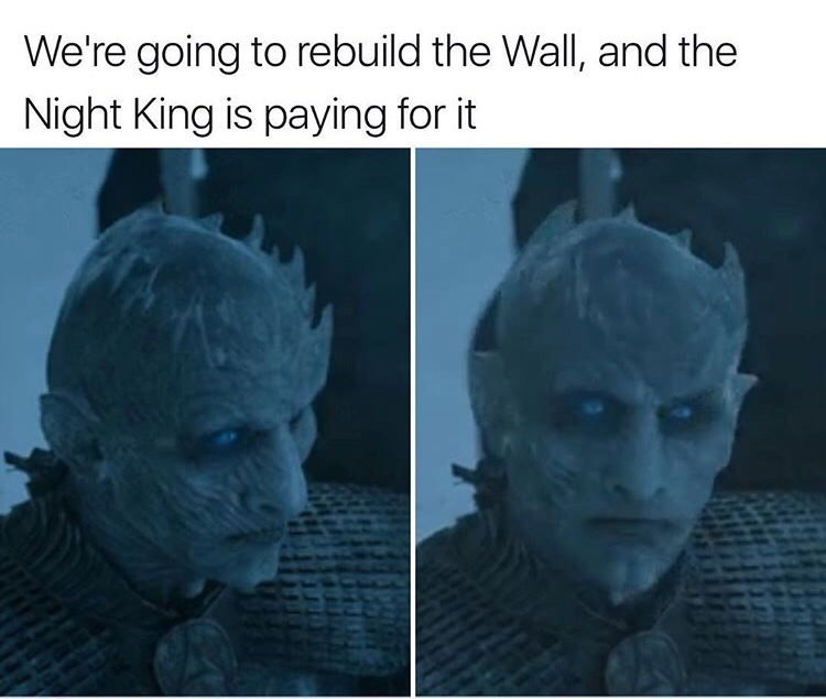 GoT meme quoting Trump talking about building a wall