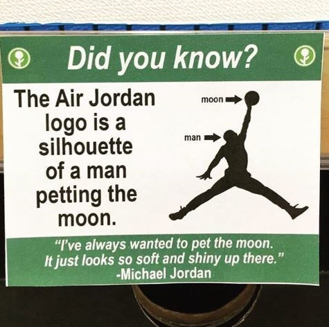 "Fake sign that reads, ""Did you know? The Air Jordan logo is a silhouette of a man petting the moon"" next to the Air Jordan symbol"