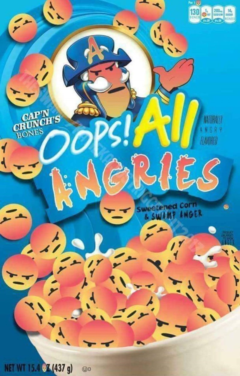 Breakfast cereal - Par 1 130 SONES 200 14 FAT SODIUM A BONE OOPS!Al ORIES CAP'N CRUNCH'S BONES NAIURALLY ANGRY FLAVORED Sweetened Corn &SWAMP ANGER ENLANGED NET WT 15.4@7(437 g) o
