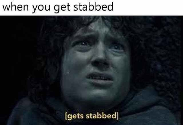 still of frodo from lord of the rings when you get stabbed [gets stabbed]