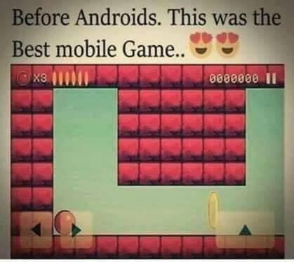Text - Before Androids. This was the Best mobile Game. 0600008 I1 X3