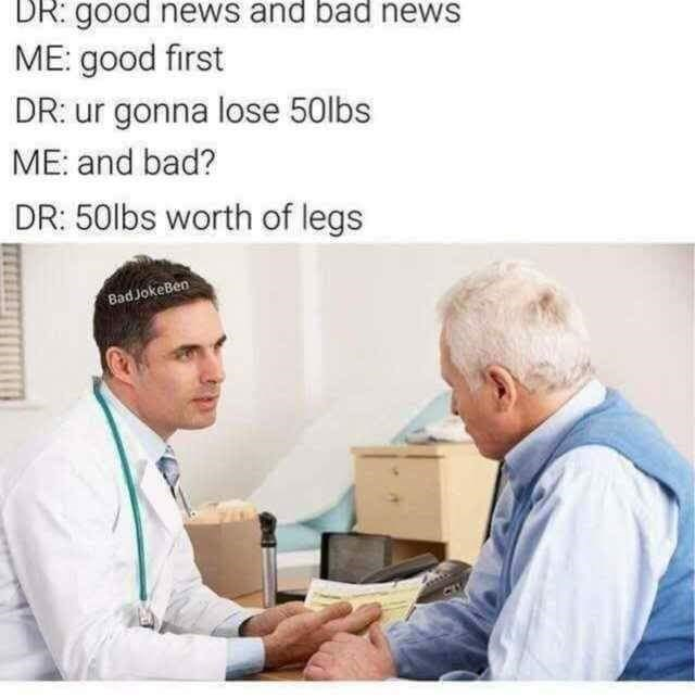 meme about a Doctor telling a patient he will lose 50lbs worth of legs