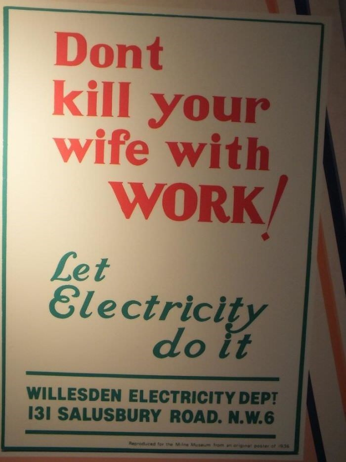 Text - Dont kill your wife with WORK Let Electricity do it WILLESDEN ELECTRICITY DEPT 131 SALUSBURY ROAD. N. W.6 Reproduced for the Mine Musem from an eriginal poater of 936