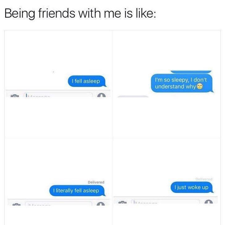 meme about all your interactions with friends being about how tired and sleepy you are