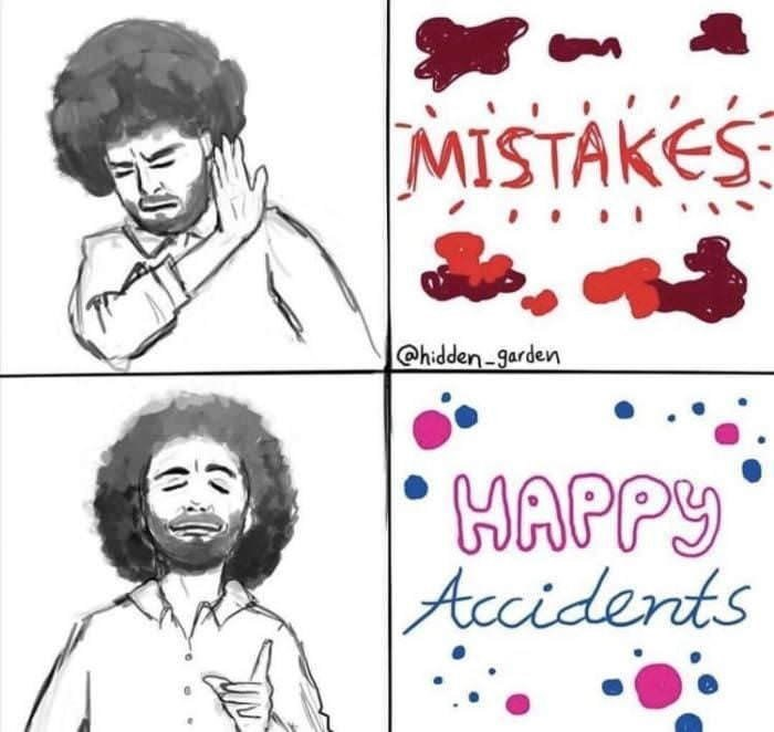 Drake hotline meme about Bob Ross saying there are no mistakes, only happy accidents