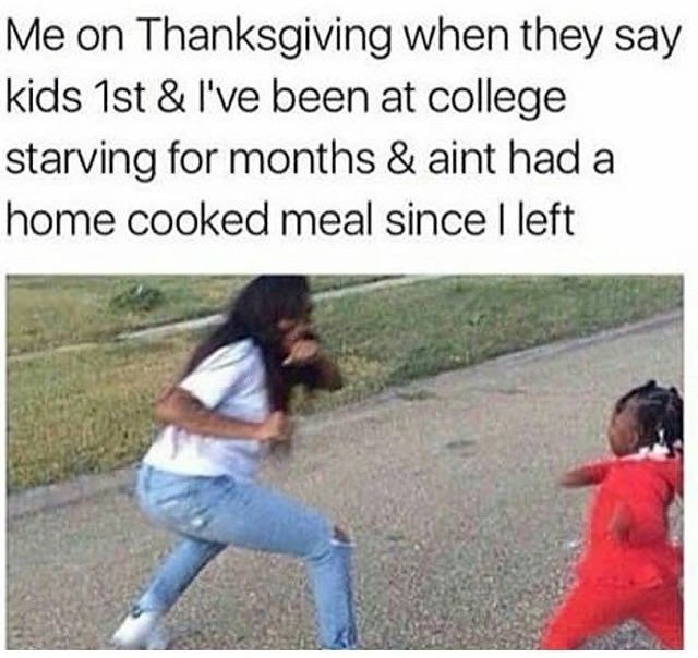 meme about not getting the food first because you're in college and not a kid anymore