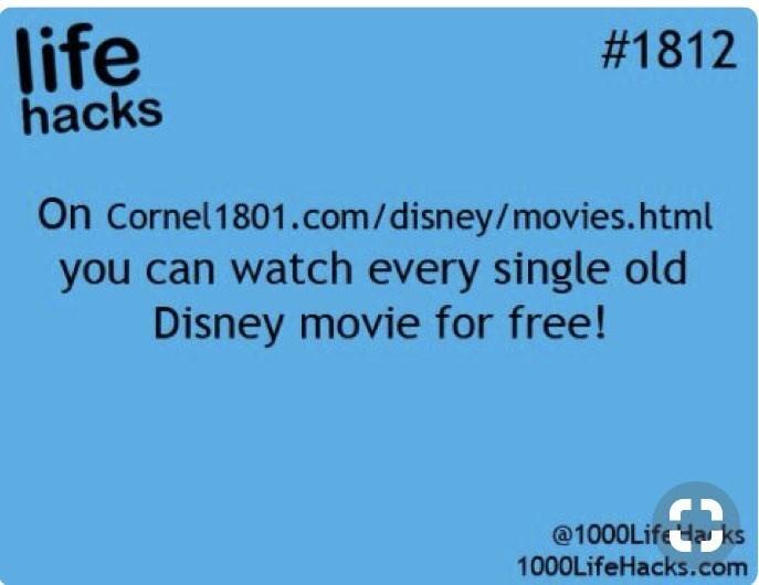 Text - life hacks #1812 On Cornel1801.com/disney/movies. html you can watch every single old Disney movie for free! @1000Life Haks 1000LifeHacks.com