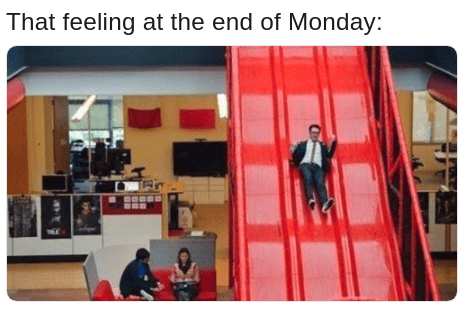 Meme of Mondays leaving work on a shiney red slide while pumping fists in the air