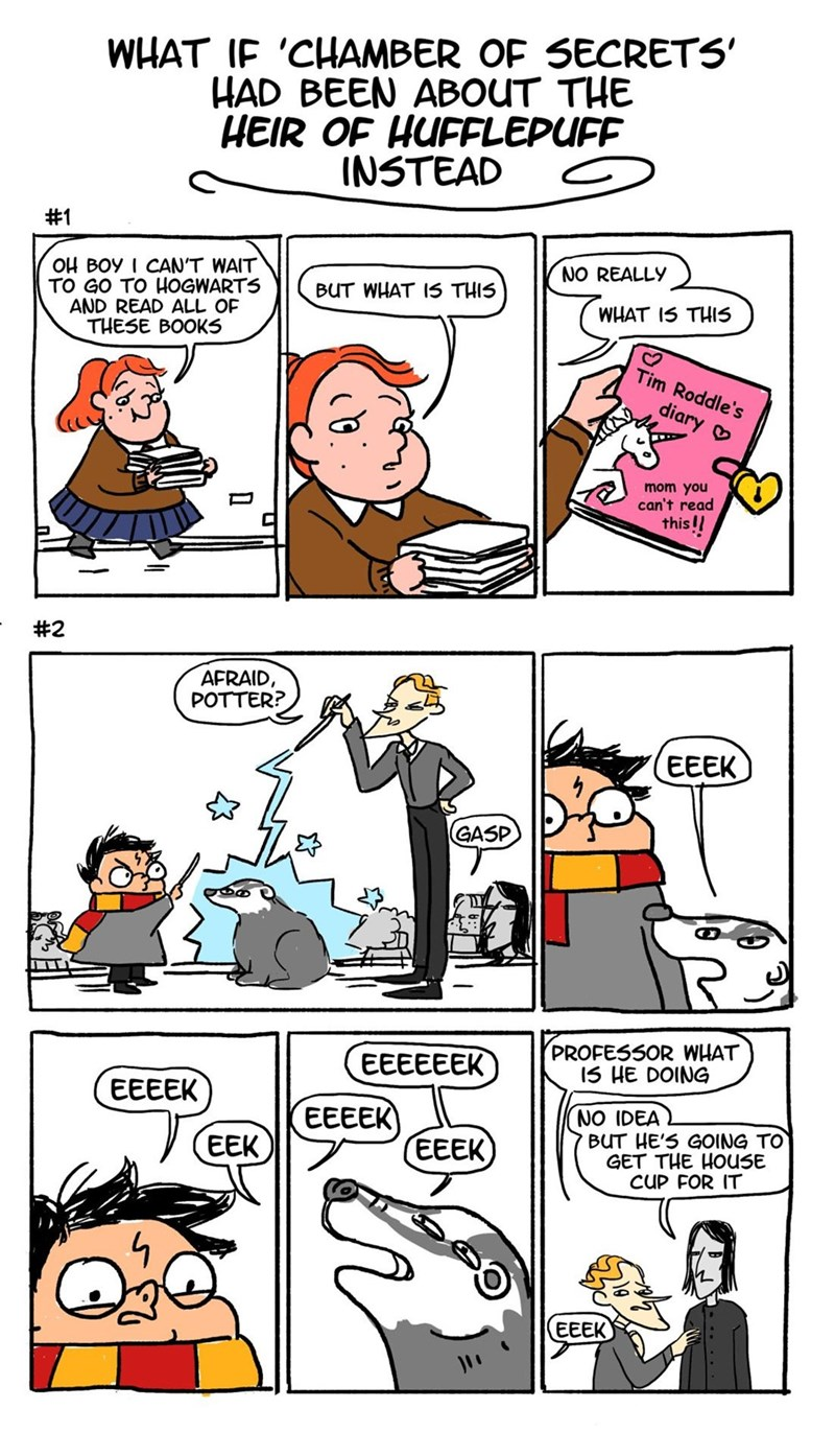 Dumbledore comic - Comics - WHAT IF 'CHAMBER OF SECRETS HAD BEEN ABOUT THE HEIR OF HUFFLEPUFF INSTEAD #1 OH BOY I CAN'T WAIT TO GO TO HOGWARTS AND READ ALL OF THESE BOOKS NO REALLY BUT WHAT IS THIS WHAT IS THIS Tim Roddle's diary mom you can't read this!! #2 AFRAID POTTER? EEEK GASP PROFESSOR WHAT 15 HE DOING EEEEEEK EEEEK NO IDEA BUT HE'S GOING TO GET THE HOUSE CUP FOR IT EEEEK EEEK) EEK EEEK
