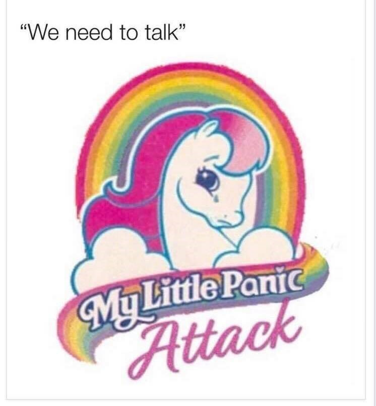 """meme about panicking when someone tells you they need to talk to you with """"my little pony"""" logo"""
