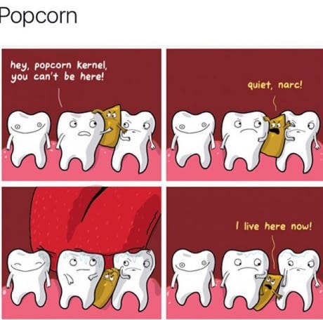 comic about popcorn kernels getting stuck in teeth forever