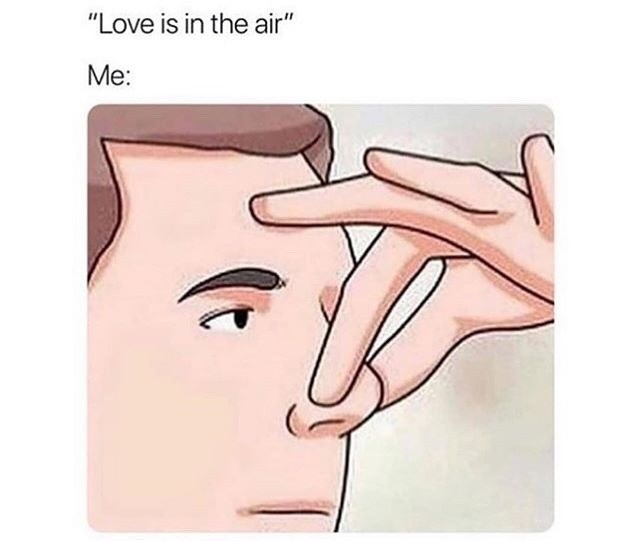 meme about avoiding love with picture of person pinching nose to not breath in love