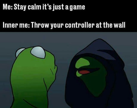 dark Kermit meme about overreacting when you lose in a video game