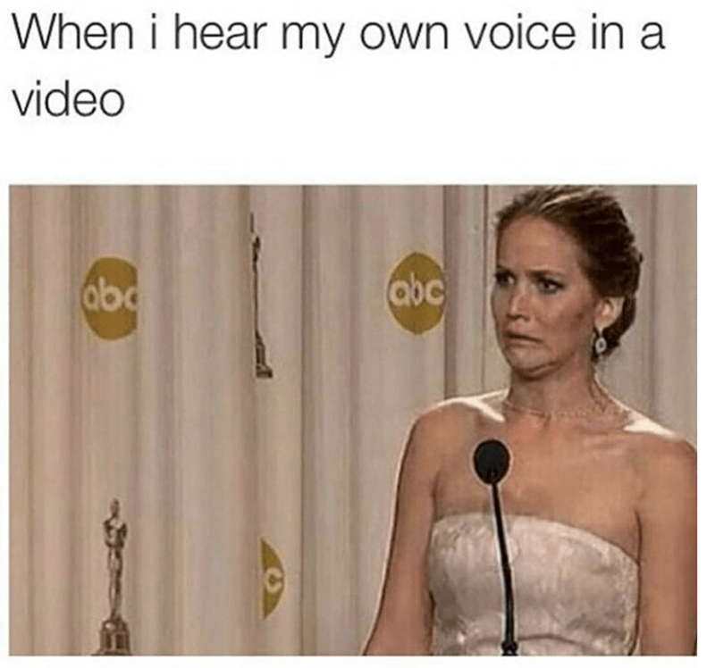 """Caption that reads, """"When I hear my own voice in a video"""" above a pic of Jennifer Lawrence at an awards ceremony cringing"""