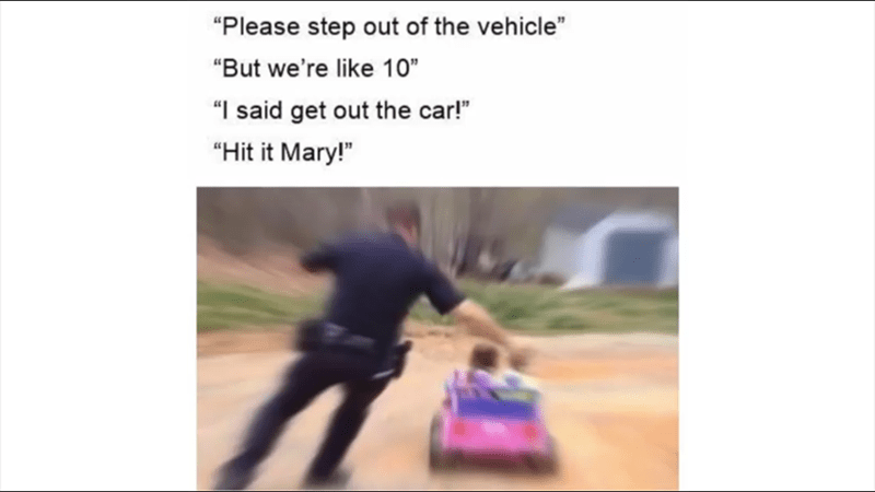 meme about a kid in a toy car getting chased by a cop