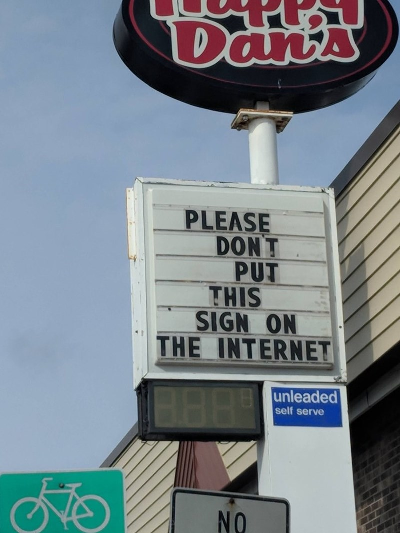picture on the internet of sign that says not to put it on the internet