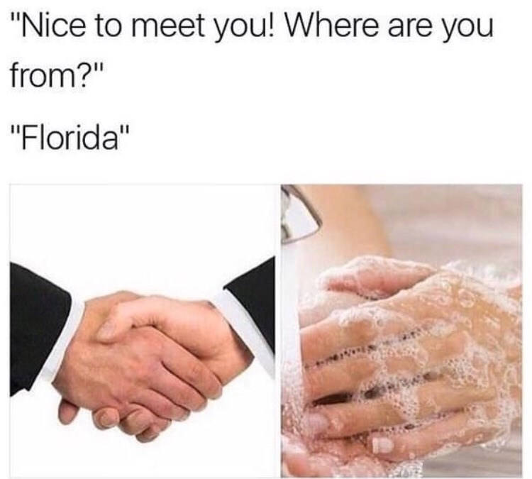 tweet about washing hands immediately after shaking hands with Floridian