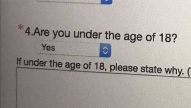 Text - 4.Are you under the age of 18? Yes If under the age of 18, please state why.