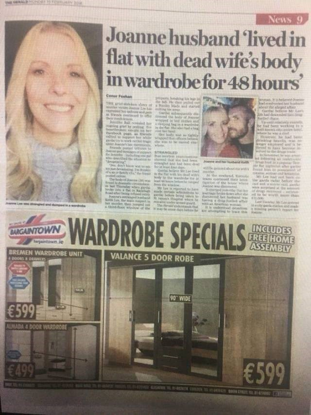 Newspaper - News 9 Joanne husband lived in flat with dead wife's body inwardrobe for 48 hours Cenur Feeh ar ne o wteee M ade e the odr r mt bk c bod dred RANGLED w showed duil nd h d Lhad e d w be d ie oloed pi the wdi Theobo s w d drie em whe a have heure aning e r nd eah d Ar dem n aE the of th indoo att g WARDROBE SPECIALS INCLUDES FREE HOME ASSEMBLY SANGAINTOWN againtown.ie BREMEN WARDROBE UNIT VALANCE 5 D0OR ROBE 90 WIDE €599 AUMADA 4 DOOR WARDROSE €599 €499