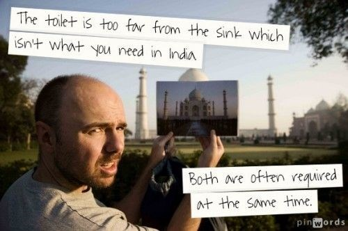 Karl Pilkington quote about needing to use the toilet and the sink at the same time in India